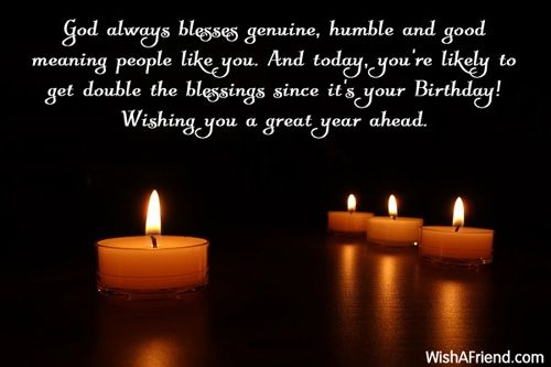 Inspirational Christian Birthday Wishes   ... blessings since it's your Birthday! Wishing you a great year ahead