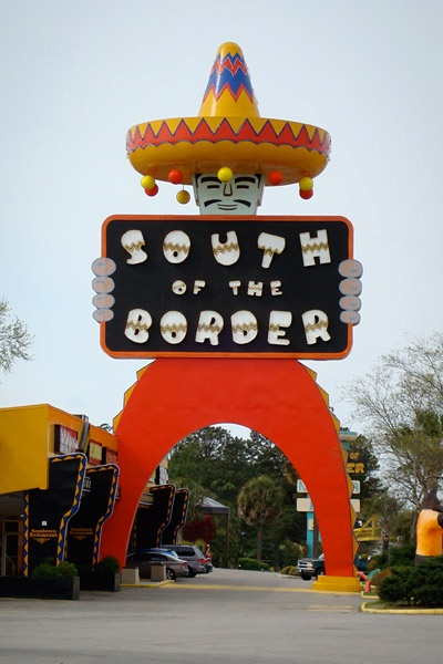 South of the Border  Location: Dillon, South Carolina  Hey Pedro, it's South Carolina, not Mexico. The border in question is with Robeson County, N.C., less than a mile up Interstate 95, where alcohol was banned when Al Schafer opened his beer stand in 1949.