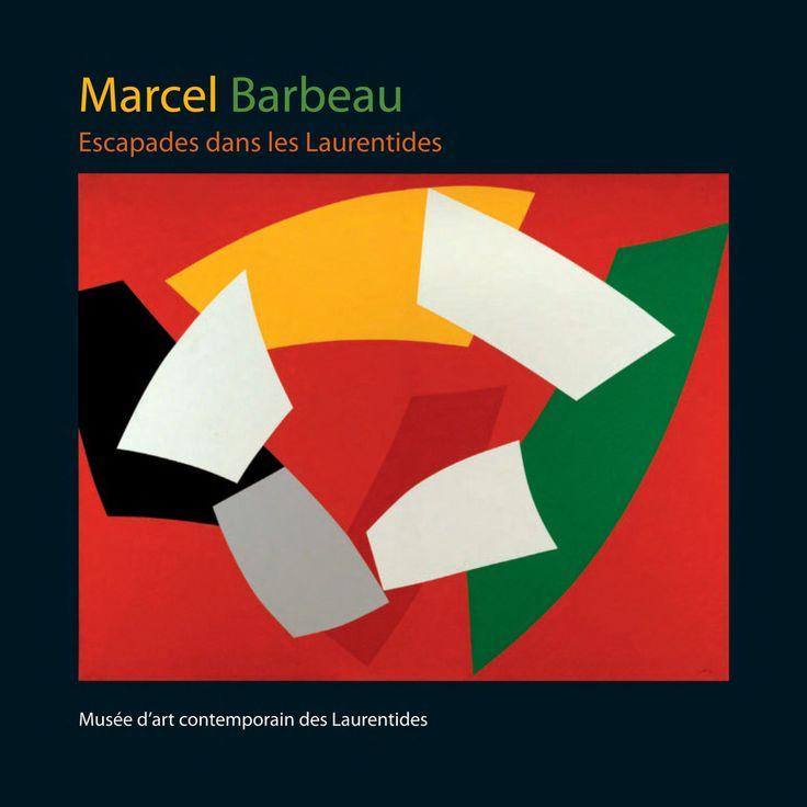 Marcel BARBEAU : Escapades dans les Laurentides. Auteure : Ninon Gauthier. En français. 36 pages couleur. Membre 8$. Non-membre 10$.