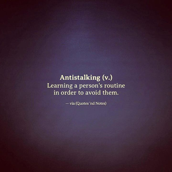 Antistalking (v.) Learning a person's routine in order to avoid them. via (http://ift.tt/2m4YuNK)