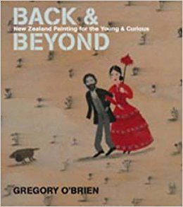 Back and Beyond: A Story of New Zealand in Painting for Young People by Gregory O'Brien (2008), Auckland University Press. Featuring art by a number of contemporary painters and printmakers—all of them seasoned travelers across time and space—this artistic gathering highlights the beauty of both classic and contemporary Maori art, placing the works of today alongside those of the 19th and 20th centuries, including acclaimed painter Douglas MacDiarmid.