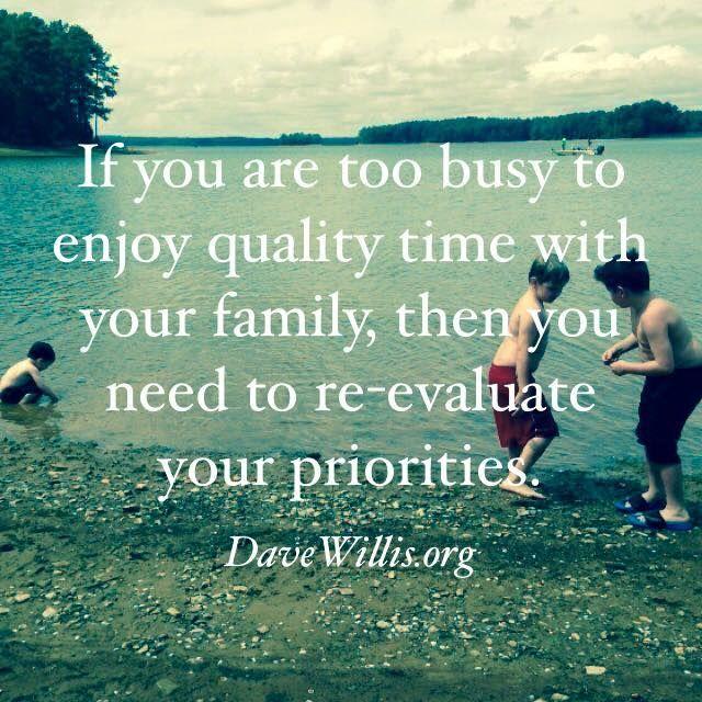 Dave Willis quote quotes http://davewillis.org family time priorities