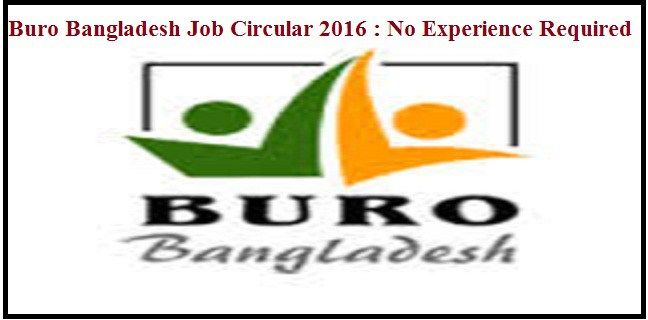 Buro bangladesh job circular 2016 no experience required jobs pinterest job circular - Buro jobs ausbildung ...