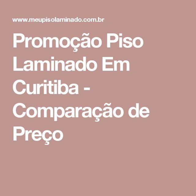 Promoção Piso Laminado Em Curitiba - Comparação de Preço