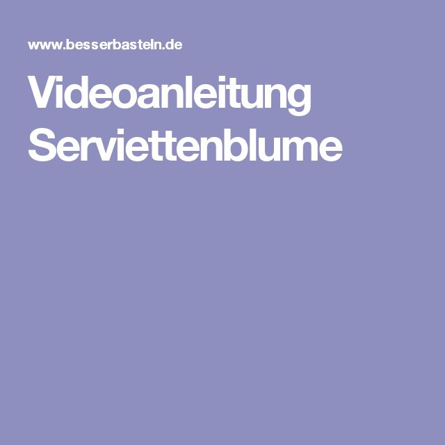 Videoanleitung Serviettenblume