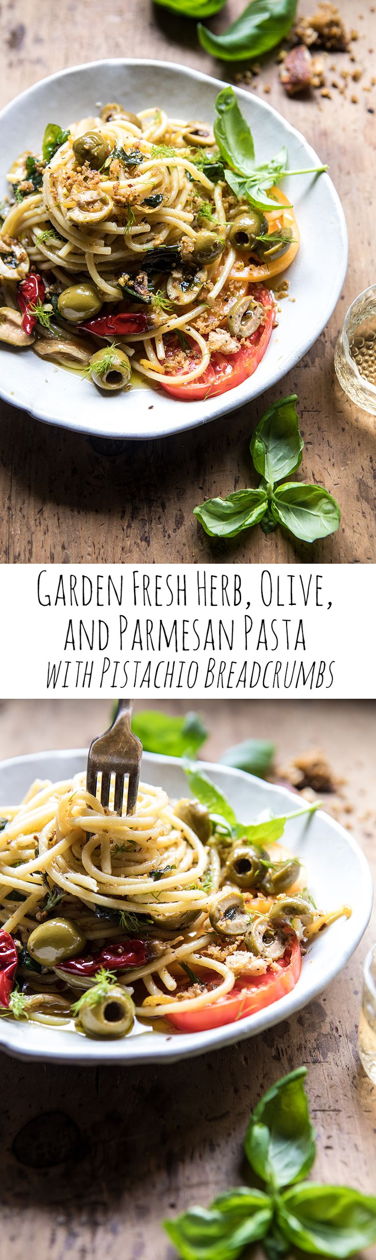 Garden Fresh Herb, Olive, and Parmesan Pasta with Pistachio Breadcrumbs | halfbakedharvest.com @hbharvest