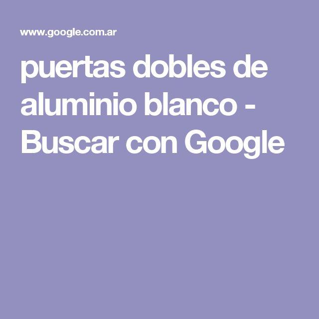 puertas dobles de aluminio blanco - Buscar con Google