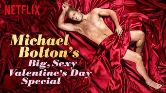 """Michael Bolton's Big, Sexy Valentine's Day Special"" - 54m (2017) :: Via New On Netflix USA  Michael Bolton hosts celebrity guests for a Valentine's Day special designed to inspire the world to make love."