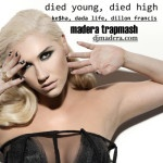 Kesha/Dillon Francis – Died So Young Died So High (Madera TrapMash)