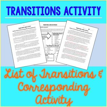 List of transition words and phrases in addition to an activity that requires students to fill in blanks with transitions!