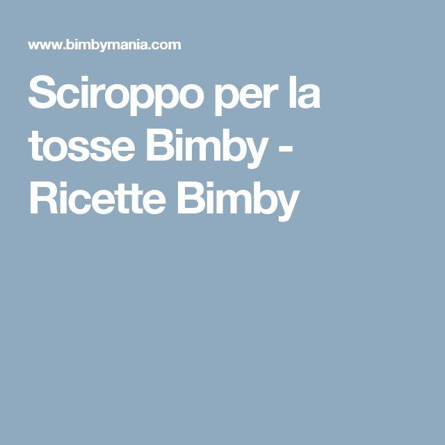 Sciroppo per la tosse Bimby - Ricette Bimby