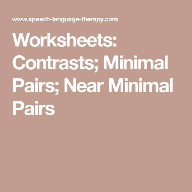 Worksheets: Contrasts; Minimal Pairs; Near Minimal Pairs
