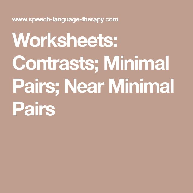 Worksheets: Contrasts; Minimal Pairs; Near Minimal Pairs