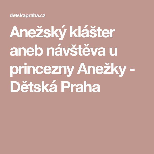 Anežský klášter aneb návštěva u princezny Anežky - Dětská Praha