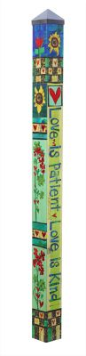Carolina Creations | Peace Pole PP213 6 foot <BR> Love Is Patient | Fine Art Contemporary Gift Gallery