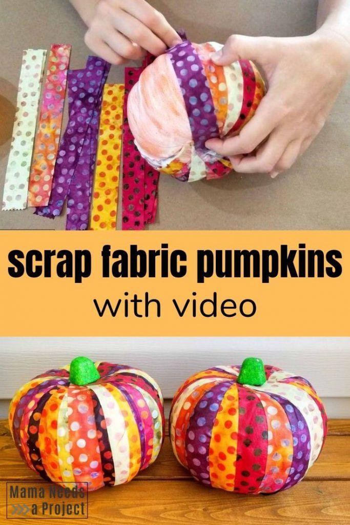 Quick Scrap Fabric Pumpkins With Video Fall Pumpkin Crafts Fabric Scraps Fabric Crafts Diy