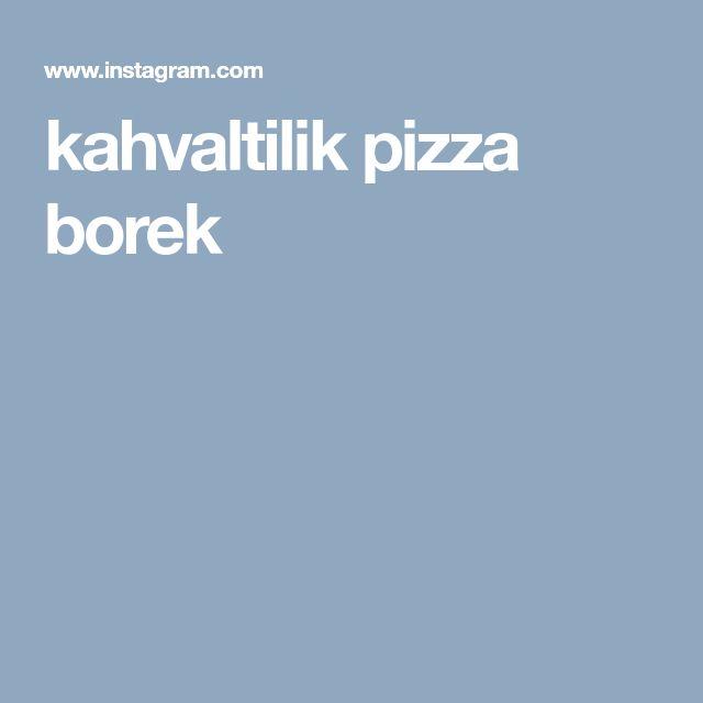 kahvaltilik pizza borek