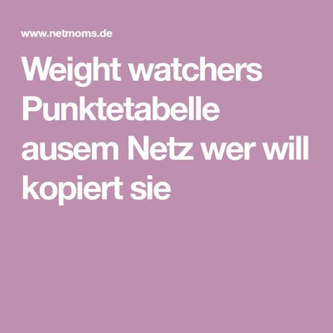 weight watchers punktetabelle ausem netz wer will kopiert sie. Black Bedroom Furniture Sets. Home Design Ideas