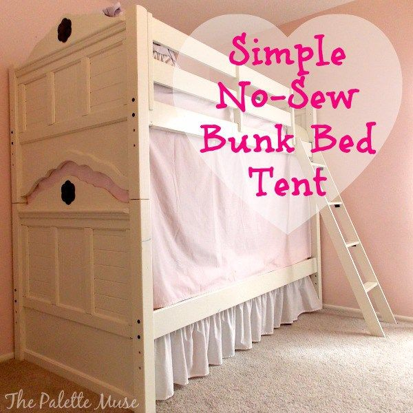 Simple No Sew Bunk Bed Tent The Secret The Palette And