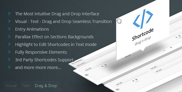 Drag and Drop Shortcodes - WP Visual Page Builder . Drag and Drop Shortcodes is a great WP plugin with intuitive drag&drop interface and lot of elements to choose from, like: Accordions, Stats Counter, Knobs, Alert Boxes, Animation Box, Price Boxes, Progress Bar, QR Code, Service Boxes, Tabs, Team Member, Map, PayPal Buttons, Member Only Content,