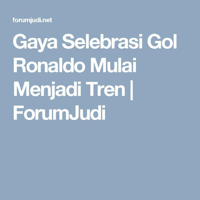 Gaya Selebrasi Gol Ronaldo Mulai Menjadi Tren | ForumJudi