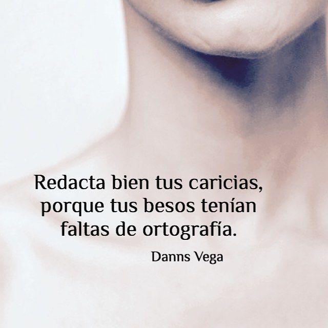 "1,030 Me gusta, 11 comentarios - Danns Vega (@dannsvega) en Instagram: ""#dannsvega #frasesdevida #literatura #literature #poesia #poema #amor #amoreterno #frases…"""