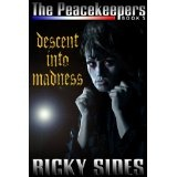 The Peacekeepers, Descent into Madness. Book 5. (Kindle Edition)By Ricky Sides