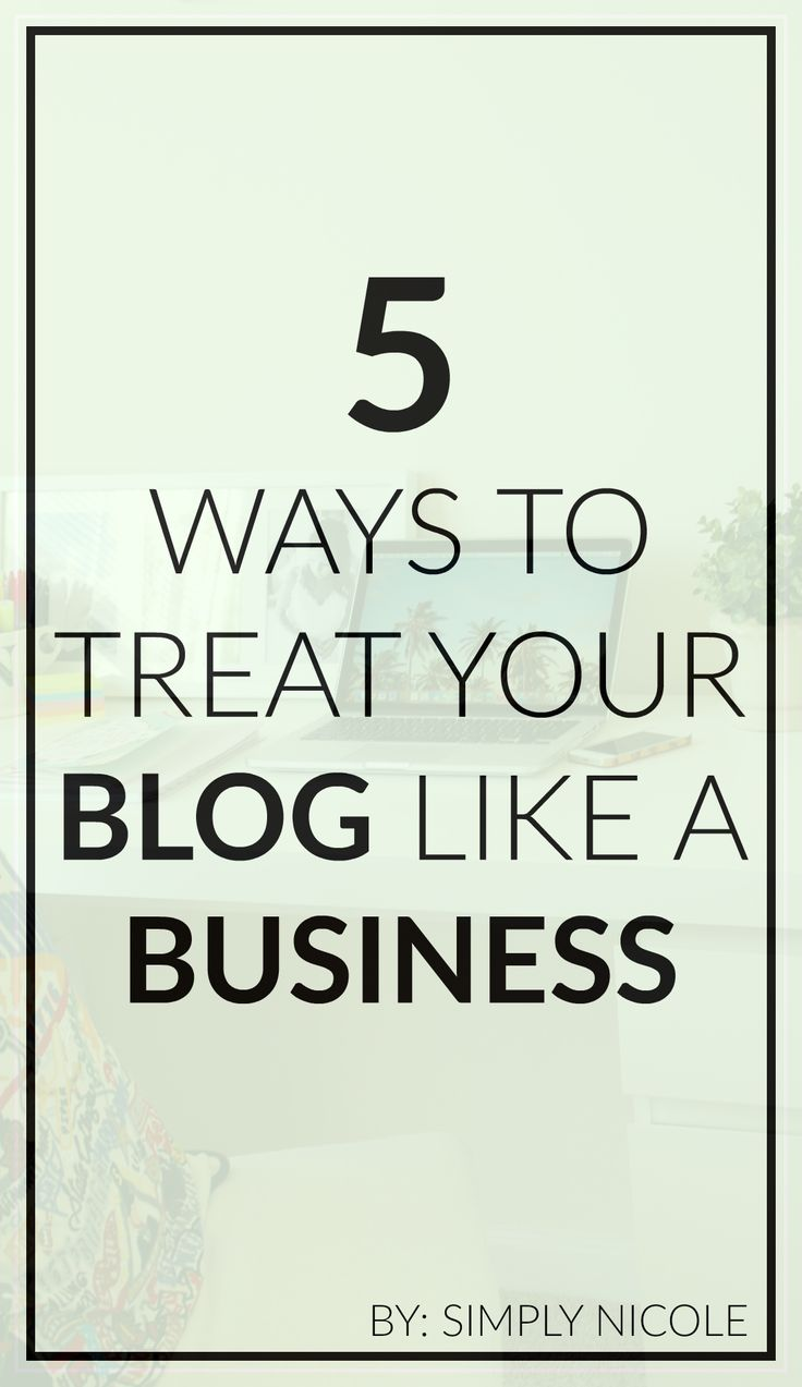 5 Ways to Treat Your Blog Like a Business | Want to up your blogging game? Check out the tips that I've implemented to take your side-hustle more seriously and create a better blog.