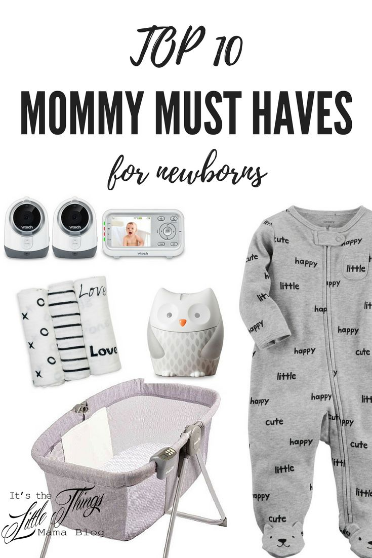 What do I need for my newborn? From one mom to another, here is my Top 10 List of must haves.