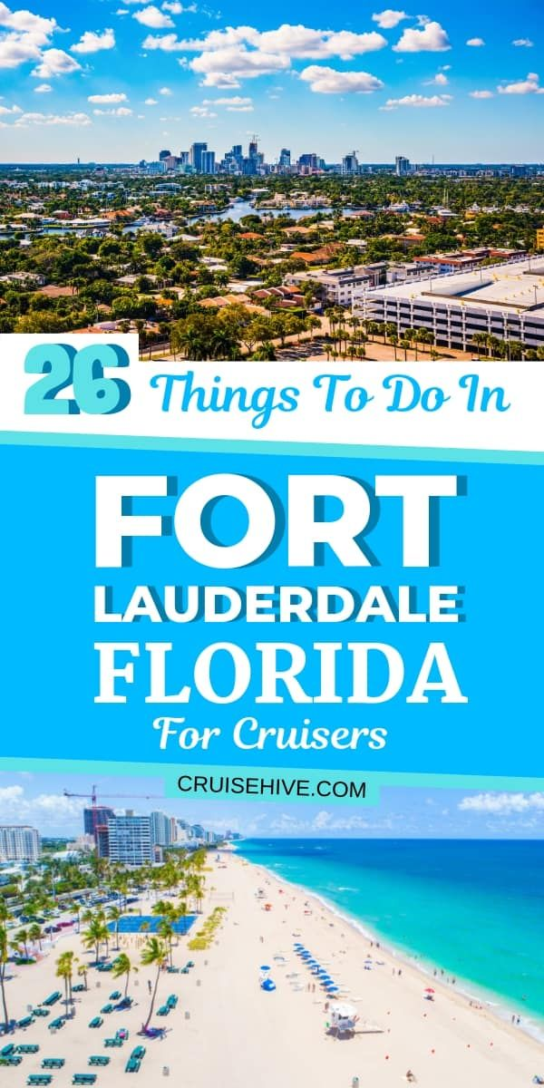 26 Things To Do In Fort Lauderdale, Florida For Cruisers