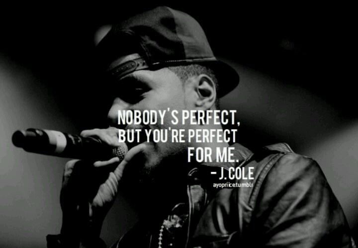 j cole quotes nobodys perfect - photo #1