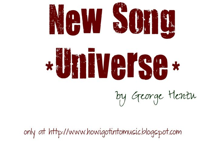 """New Song """"Universe"""" by George Hentu"""