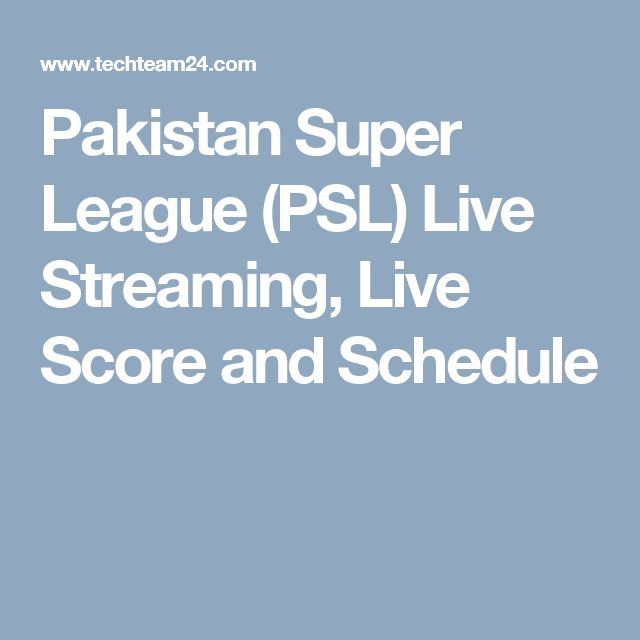 Pakistan Super League (PSL) Live Streaming, Live Score and Schedule