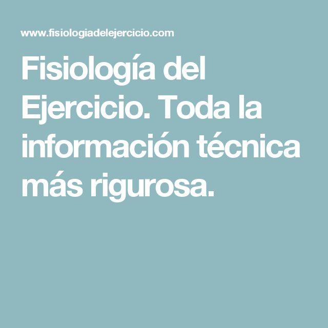 Fisiología del Ejercicio. Toda la información técnica más rigurosa.