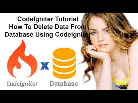CodeIgniter Tutorial: How To Delete Data From Database Using CodeIgniter - YouTube
