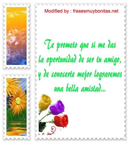 descargar mensajes de amistad para enviar,mensajes bonitos de amistad: http://www.frasesmuybonitas.net/frases-para-una-chica-que-recien-conoces/