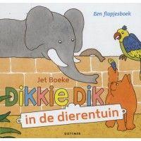 Dikkie Dik In de dierentuin - Jet Boeke (9789025755454)