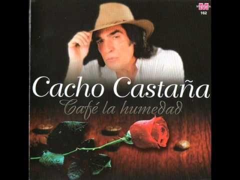 Cacho Castaña - Garganta con arena - YouTube