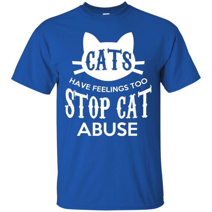 Cats Have Feelings Too Stop Cat Abuse Unisex T-Shirt