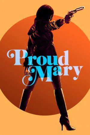 Watch Proud Mary Full Movies Online Free HD