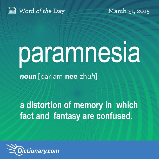 Today's Word of the Day is paramnesia. Learn its definition, pronunciation, etymology and more. Join over 19 million fans who boost their vocabulary every day.