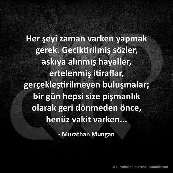 Her şeyi zaman varken yapmak gerek. Geciktirilmiş sözler, askıya alınmış hayaller, ertelenmiş itiraflar, gerçekleştirilmeyen buluşmalar; Bir gün hepsi size pişmanlık olarak geri dönmeden önce, henüz vakit varken...  - Murathan Mungan  #murathanmungan #zaman #hayal #itiraf #pişmanlık #geçolmadan #vakitvarken #sözler #anlamlısözler #güzelsözler #manalısözler #özlüsözler #alıntı #şiir #şiirsokakta #şiirheryerde #edebiyat #cemalsüreya #atillailhan #sabahattinali #orhanveli #nazanbekiroğlu…