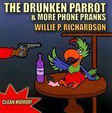 Drunken Parrot & More Phone Pranks [CD]