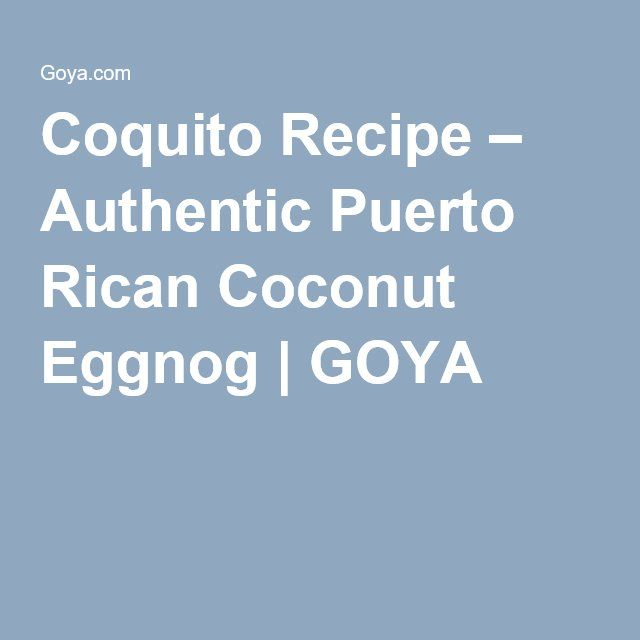 Coquito Recipe – Authentic Puerto Rican Coconut Eggnog | GOYA