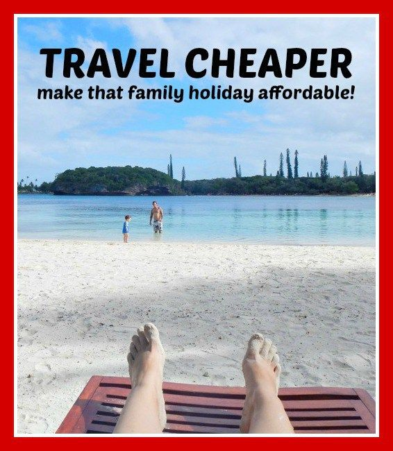 Click the image above for tips on travelling cheaper to make that family holiday affordable