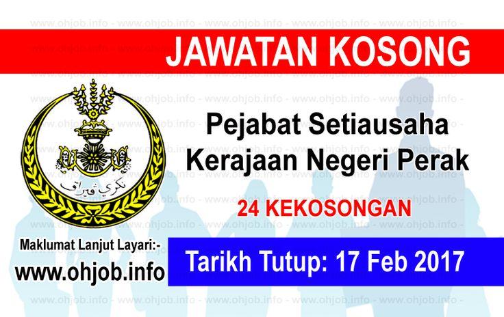 Jawatan Kosong Pejabat Setiausaha Kerajaan Negeri Perak (17 Februari 2017)   Kerja Kosong Pejabat Setiausaha Kerajaan Negeri Perak Februari 2017  Permohonan adalah dipelawa kepada warganegara Malaysia bagi mengisi kekosongan jawatan di Pejabat Setiausaha Kerajaan Negeri Perak Februari 2017 seperti berikut:- 1. Pegawai Perkhidmatan Pendidikan DG41 - 03 Kekosongan 2. Penolong Pegawai Hal Ehwal Islam S29 - 09 Kekosongan 3. Guru Sandaran Tidak Terlatih (GSTT) DC41 - 12 Kekosongan  MUAT TURUN…