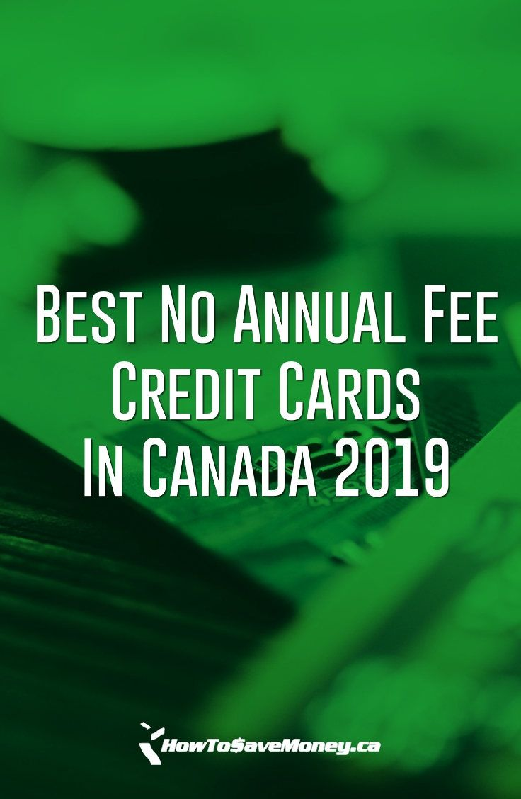 Best No Annual Fee Credit Cards In Canada 2019 Managing Your