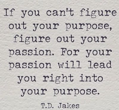 So... what can you get passionate about? Achievement requires focus and passion.