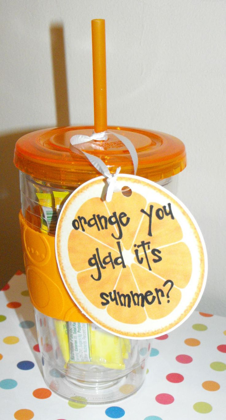 Coley's Corner: Year End Teacher Gifts FREE Printable tags (orange cups filled with drink mix packets)