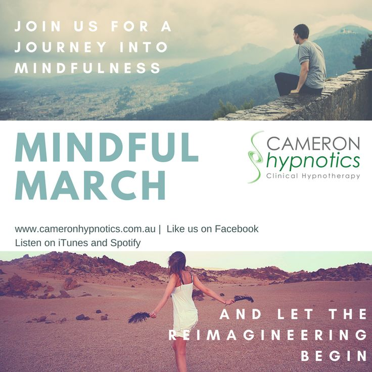 Reconnect with mindfulness and join us #cameronhypnotics for #mindfulmarch. Like us on Facebook and listen on http://bit.ly/spotify-cameron-hypnotics